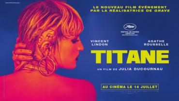 «Titane » de Julia Ducournau avec Vincent Lindon , Agathe Rousselle , Garance Marillier …
